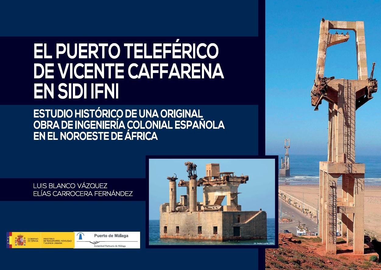 """Monográfico """"El Puerto teleférico de Vicente Caffarena en Sidi Ifni"""""""